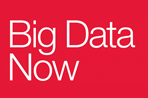 "The ""Big Data Now"" anthology"