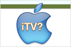 Apple's iTV and the implications of what Steve said
